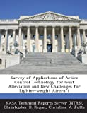 Survey of Applications of Active Control Technology for Gust Alleviation and New Challenges for Lighter-Weight Aircraft