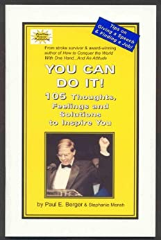 You Can Do It! 105 Thoughts, Feelings and Solutions to Inspire You by [Berger, Paul, Mensh, Stephanie]