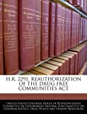 H R 2291, Reauthorization of the Drug Free Communities Act, , 1240469470