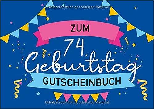 Zum 74 Geburtstag Gutscheinbuch Blanko Gutscheinheft Als