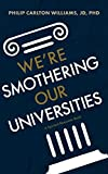 img - for We're Smothering Our Universities (The Plight of Higher Education in the United States) book / textbook / text book