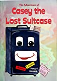 The Adventures of Casey the Lost Suitcase, Tracy Kincaid, 0929915674
