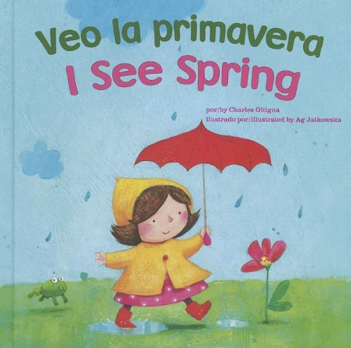 Veo la primavera / I See Spring (Bilingual I See) (Multilingual Edition) by Picture Window Fiction
