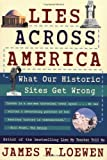 Front cover for the book Lies Across America: What Our Historic Sites Get Wrong by James W. Loewen