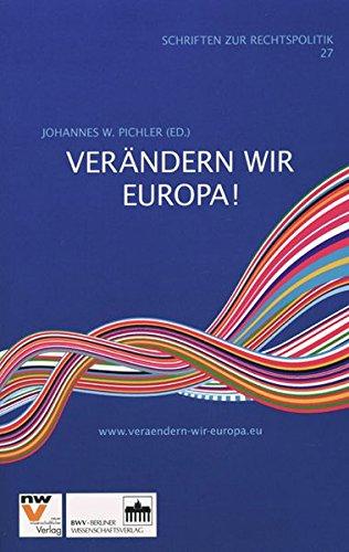 Verändern wir Europa!: Die Europäische Initiative – Art 8b (4) Vertrag von Lissabon