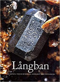 Langban: The Mines, their Minerals, Geology and Explorers