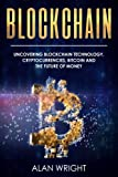 img - for Blockchain: Uncovering Blockchain Technology, Cryptocurrencies, Bitcoin and the Future of Money: Blockchain and Cryptocurrency Exposed (Blockchain and Cryptocurrency as the Future of Money) (Volume 1) book / textbook / text book