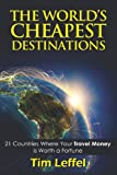 The World's Cheapest Destinations, Tim Leffel, 1621419479