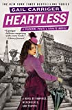 Heartless (The Parasol Protectorate (4))