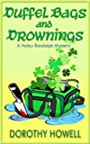 Duffel Bags and Drownings (A Haley Randolph Mystery) (Haley Randolph Mystery Series Book 8)