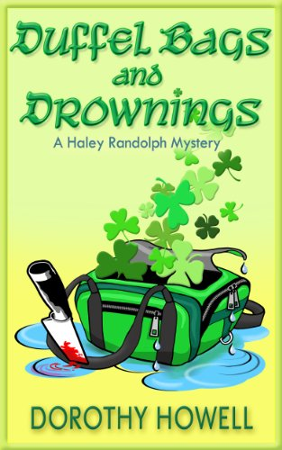 Duffel Bags and Drownings (A Haley Randolph Mystery) (Haley Randolph Mystery Series Book 8) by [Howell, Dorothy]