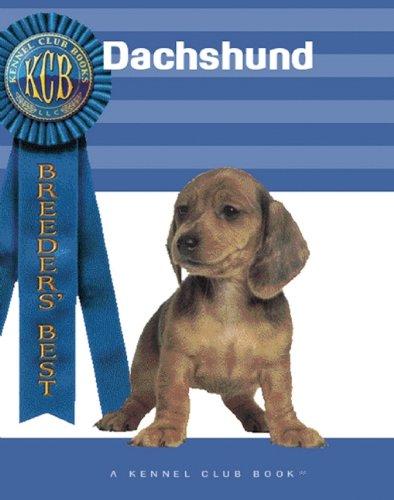 Dachshunds (Breeders' Best:  A Kennel Club Book) PDF