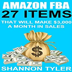 Amazon FBA: 27 Items That Will Make $3,000 a Month in Sales