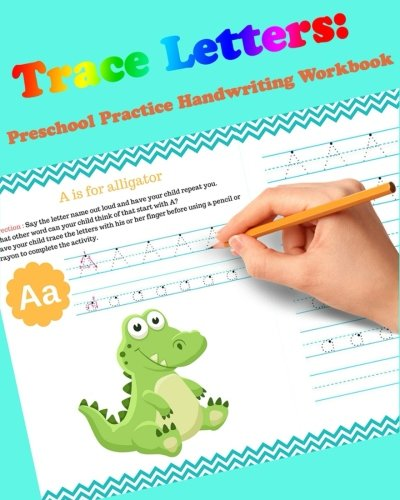 Trace Letters: Preschool Practice Handwriting Workbook: For Kids Ages 3-5: tracing letter books for toddlers for Kids Ages 3-5 Reading And Writing (Wipe Clean) (Volume 1) by CreateSpace Independent Publishing Platform