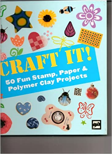 Amazonin Buy Craft It 50 Fun Stamp Paper Polymer Clay Projects Book Online At Low Prices In India