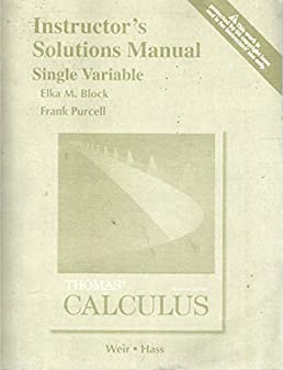 instructor s solutions manual for single variable thomas calculus rh amazon com Thomas Calculus 5 Thomas Calculus 13th Edition PDF