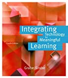 Integrating Technology for Meaningful Learning, Mark Grabe and Cindy Grabe, 0618305807
