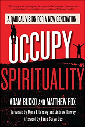 Occupy Spirituality: A Radical Vision for a New Generation ...