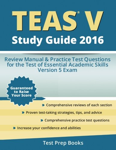 Teas V Study Guide 2016  Review Manual   Practice Test Questions For The Teas Version 5 Exam