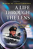 img - for A Life Through the Lens: Memoirs of a Film Cameraman book / textbook / text book