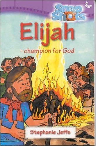 Elijah: Champion for God (Snapshots) by Stephanie Jeffs (2001-02-06)