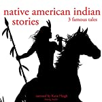 Native American Indian Stories: Three Famous Tales |  uncredited