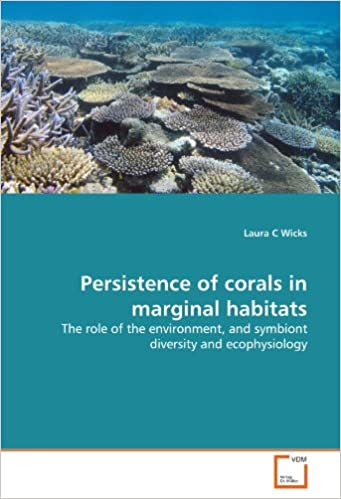 Persistence of corals in marginal habitats: The role of the environment, and symbiont diversity and ecophysiology