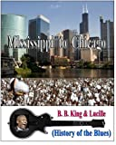Mississippi to Chicago (History of the Blues): (History of the Blues)