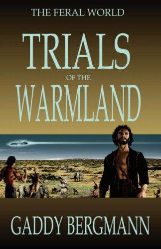 Trials of the Warmland (Feral World) pdf