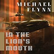 In the Lion's Mouth: Tales of the Spiral Arm, Book 3 | Michael F. Flynn