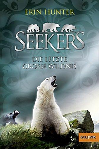 Seekers - Die Letzte Große Wildnis: Band 4 (Gulliver)