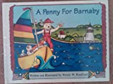 A Penny for Barnaby, Wendy W. Rouillard, 0964283670