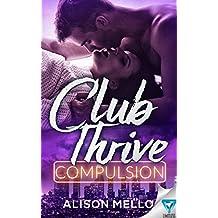 Club Thrive: Compulsion (The Club Thrive Series Book 1)