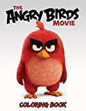 Angry Birds Movie Coloring Book: Coloring Book for Kids and Adults, This Amazing Coloring Book Will Make Your Kids Happier and Give Them Joy (Best Books for Adults and Kids 2-4 4-8 8-12+)