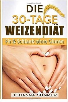 Book Die 30-Tage-Weizenfrei-Diät: Weizenwampe Adé dank glutenfreier Ernährung