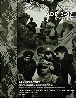 Army Doctrine Publication Adp 3 07 Stability August 2012 Kindle. Last