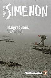 Maigret Goes to School (Inspector Maigret)