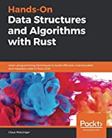 Hands-On Data Structures and Algorithms with Rust Front Cover