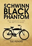 Schwinn Black Phantom, Sue Perkins, 1466921331