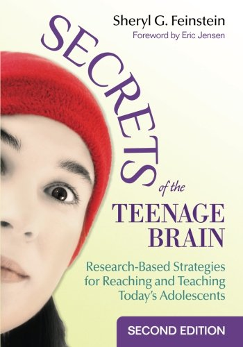 Secrets of the Teenage Brain: Research-Based Strategies for Reaching and Teaching Todays Adolescents (Volume 2)