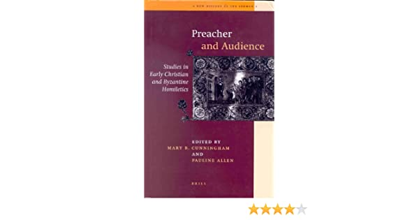 Preacher and Audience  Studies in Early Christian and Byzantine Homiletics