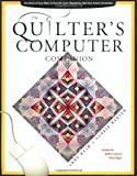 img - for Quilter's Computer Companion: Hundreds of Easy Ways to Turn the Cyber Revolution into Your Artistic Revolution by Judy Heim (1997-11-11) book / textbook / text book