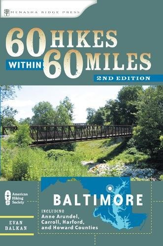 Download 60 Hikes Within 60 Miles: Baltimore: Including Anne Arundel, Carroll, Harford, and Howard Counties ebook