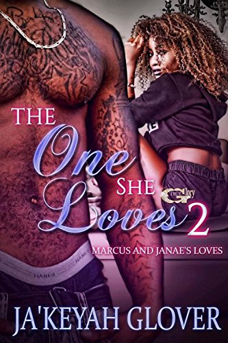 Download for free THE ONE SHE LOVES 2: MARCUS AND JANAE'S LOVE