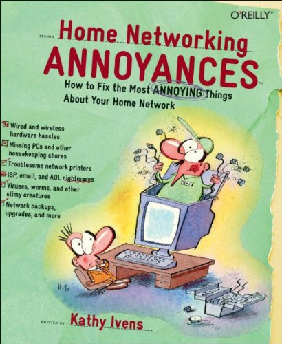 Home Networking Annoyances: How to Fix the Most Annoying Things About Your Home Network ()