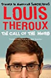 """The Call of the Weird - Travels in American Subcultures"" av Louis Theroux"