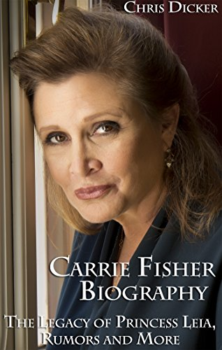 Carrie Fisher Biography Legacy Princess ebook product image