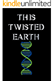 This Twisted Earth