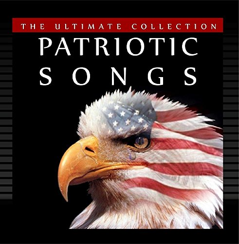 Patriotic Band - Patriotic Songs - The Ultimate Collection