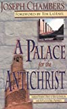A Palace for the Antichrist, Joseph Chambers, 0892213337
